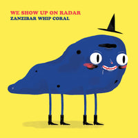 We Show Up On Radar - Zanzibar Whip Coral lp