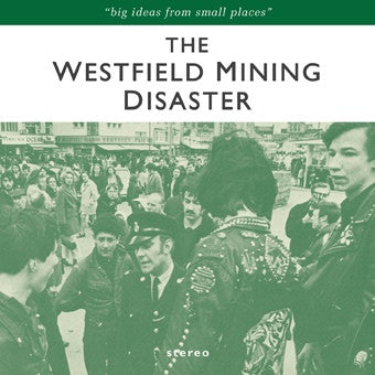 Westfield Mining Disaster - Big Ideas From Small Places cd