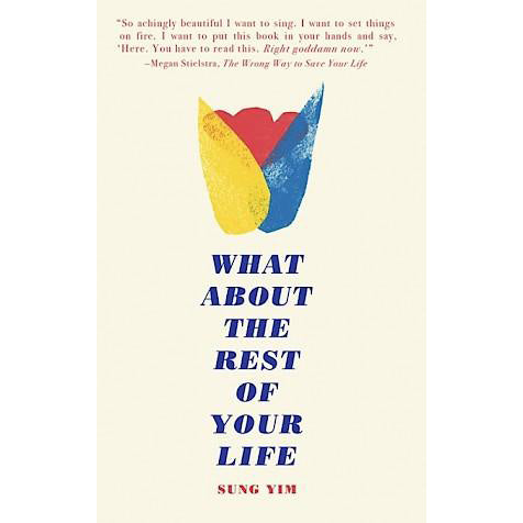 Yim, Sung - What About The Rest Of Your Life book