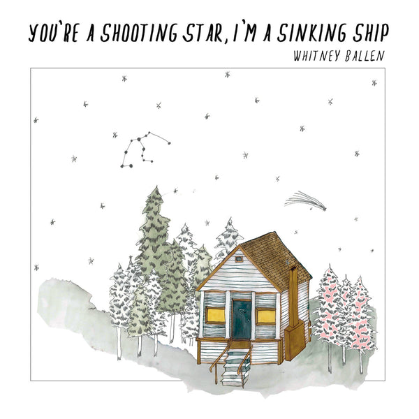 Ballen, Whitney - You're A Shooting Star, I'm A Sinking Ship cd/cs