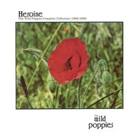 Wild Poppies - Heroine: Complete Collection 1986-1989 cd/dbl lp