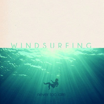 Windsurfing - Never Too Late 7""