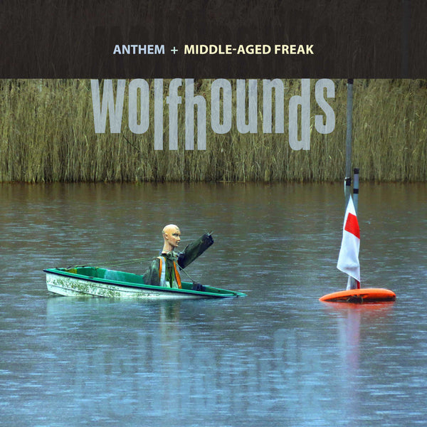 Wolfhounds - Anthem 7""