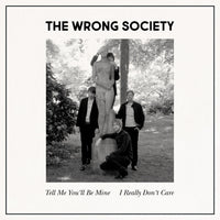 Wrong Society - Tell Me You'll Be Mine 7""