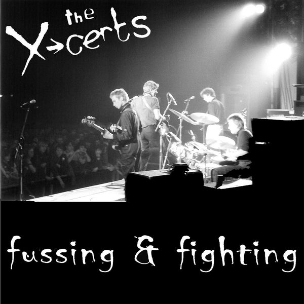 X-Certs - Fussing & Fighting cd