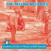 Yellow Melodies - Students Of Life: A Tribute To BMX Bandits cdep
