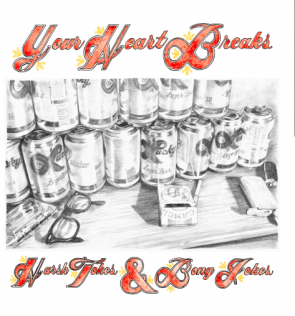 Your Heart Breaks - Harsh Tokes & Bong Jokes cd/lp
