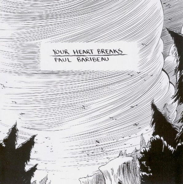 Your Heart Breaks / Paul Baribeau - split 7""