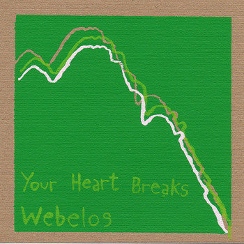Your Heart Breaks / Webelos - split 7""