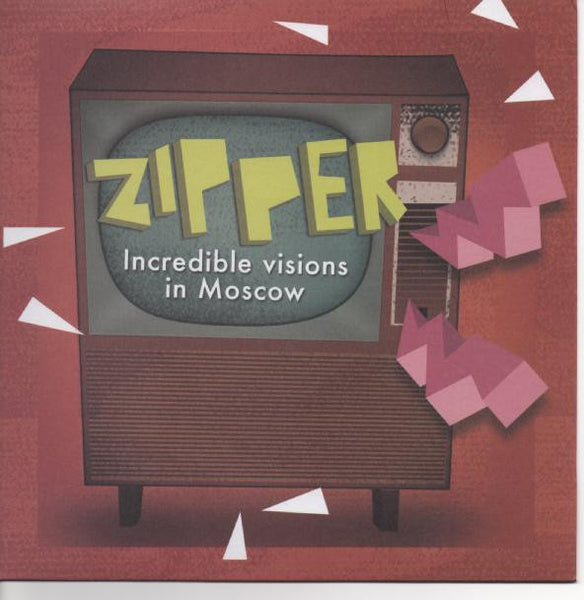 Zipper - Incredible Visions In Moscow 7""