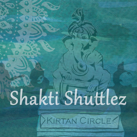 "Shakti Shuttlez CD ""Kirtan Circle"""