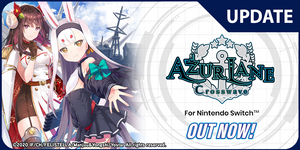 Azur Lane: Crosswave - Out Now on Nintendo Switch!