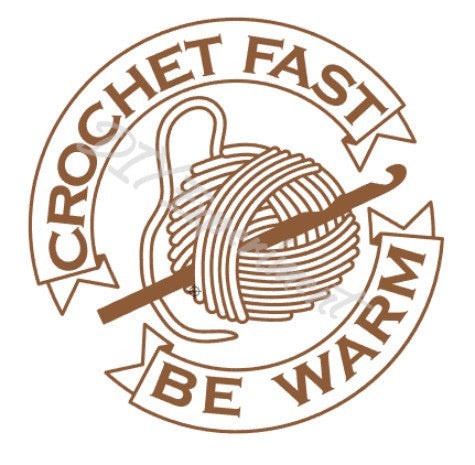 Crochet Fast Be Warm Vinyl Decal