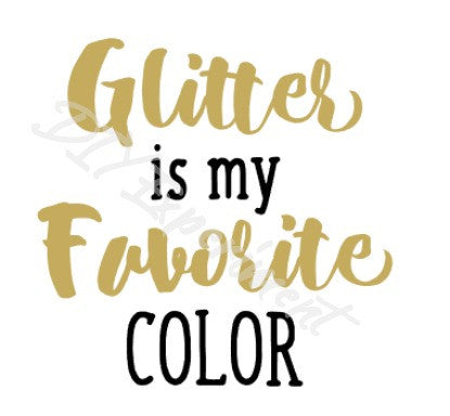 Glitter is My Favorite Color Vinyl Decal