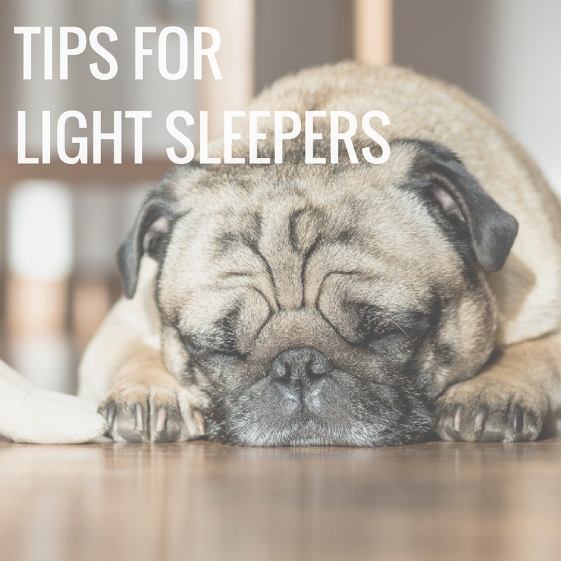Light Sleeper? Use these tips to sleep through the night
