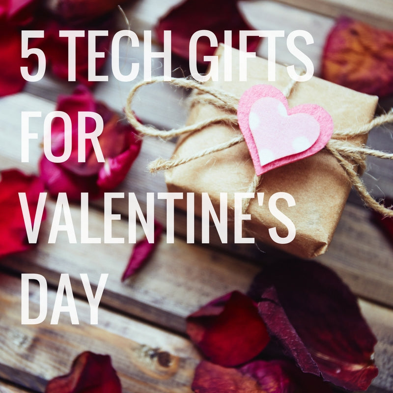 Top 5 Tech Gifts for Valentine's Day