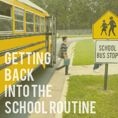 Getting Back Into the School Routine