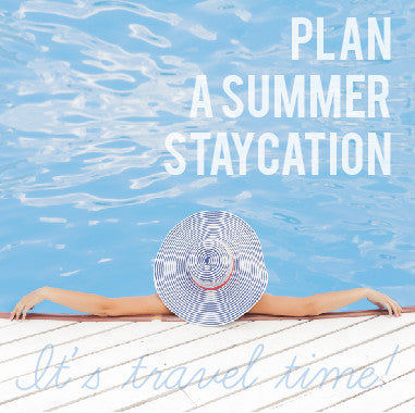 Plan a Summer Staycation