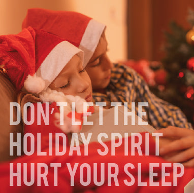 Don't Let the Holiday Spirit Hurt Your Sleep