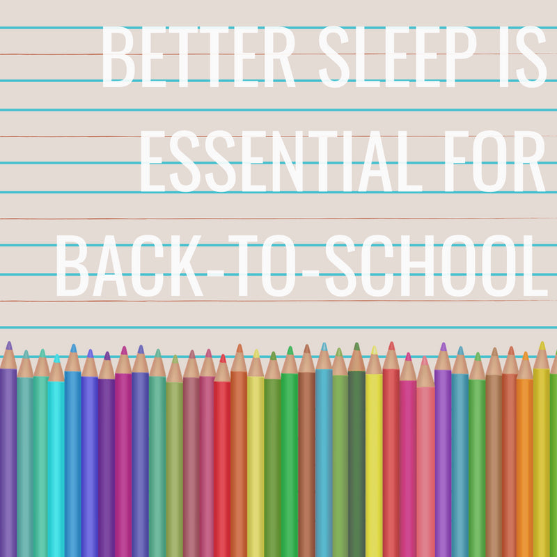 Better Sleep Is Essential for Back-to-School