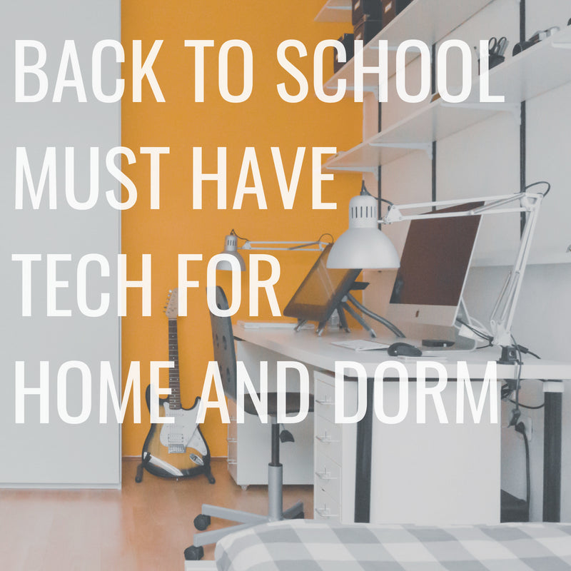 Back To School Must Have Tech for the Home or Dorm