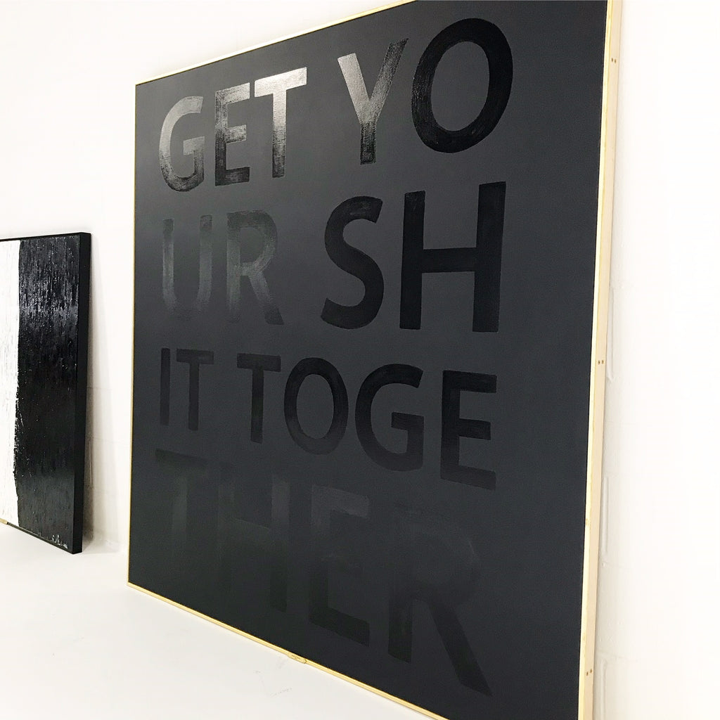 "John O'Hara. Get Your Shit Together. 68x68"" - FORSYTH"