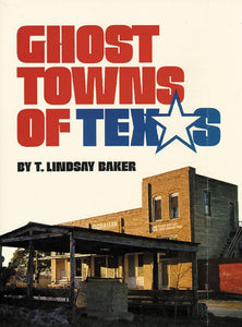 Ghoust Towns of Texas by T. Lindsay Baker