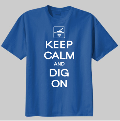 Keep Calm and Dig On T-Shirt