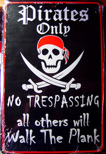 Pirates Only Metal Sign