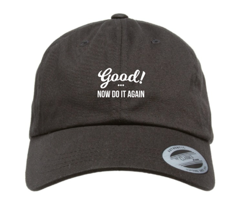 Good! Now Do It Again Hat - SALE