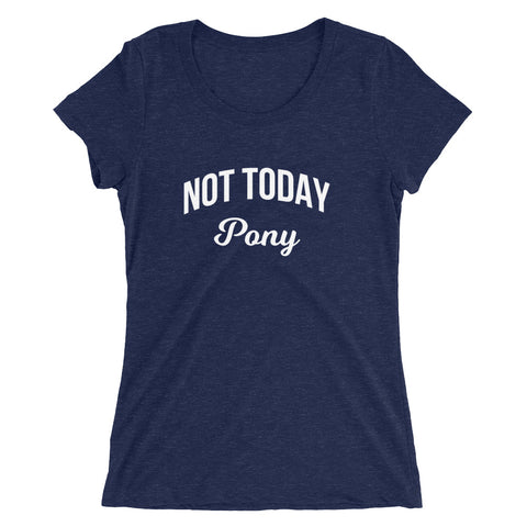 Not Today Pony Tee
