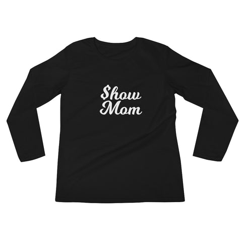 Show Mom Long Sleeve Tee