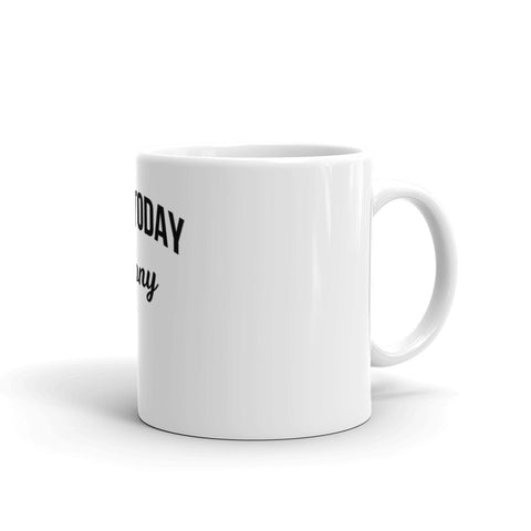 Not Today Pony Mug