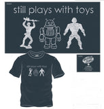 """Still Plays With Toys"" Men's T-Shirt"