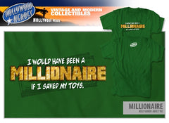 """I Would Have Been A Millionaire"" Unisex T-Shirt"