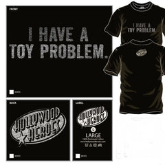 """I Have A Toy Problem"" Unisex T-Shirt"