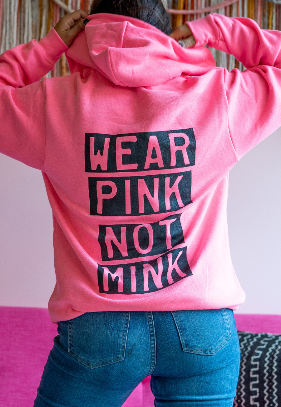 WEAR PINK NOT MINK by @thetreekisser
