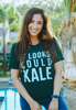 IF LOOKS COULD KALE (Unisex Tee)