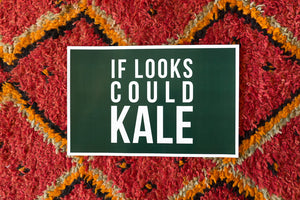 IF LOOKS COULD KALE  (Poster)