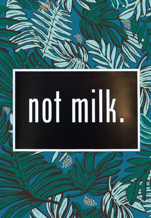 NOT MILK (Black Poster)
