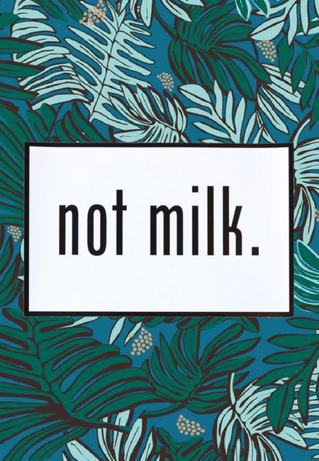 NOT MILK (White Poster)