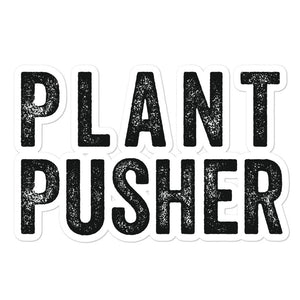 PLANT PUSHER STICKER