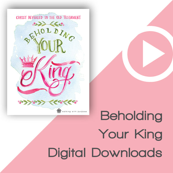 Beholding Your King Bible Study Digital Download