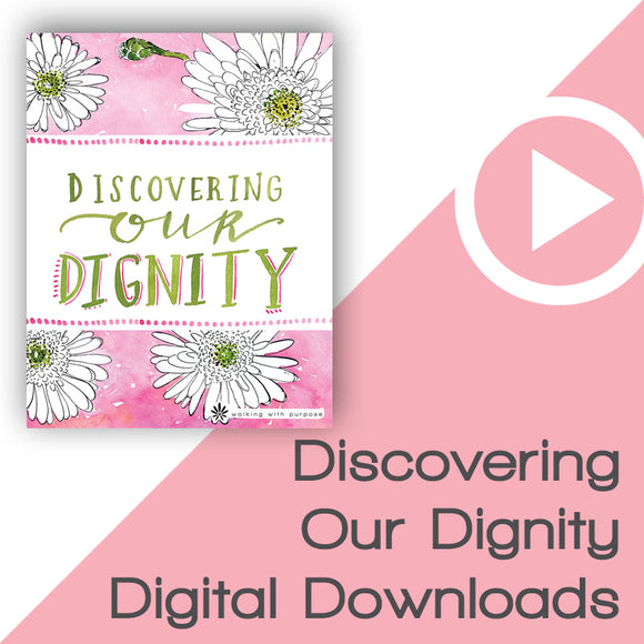 Discovering Our Dignity Bible Study Digital Downloads