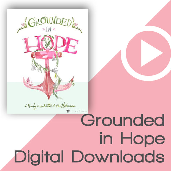 Grounded in Hope Bible Study Digital Downloads