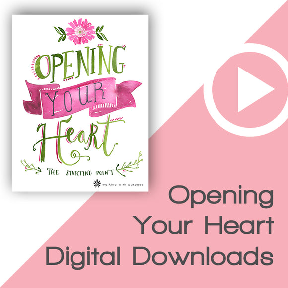 Opening Your Heart Bible Study Digital Downloads