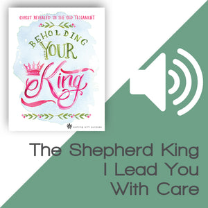 Beholding Your King Audio Download Talk 1