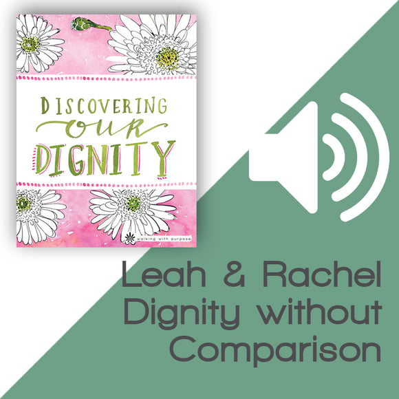 Discovering Our Dignity Audio Download Talk 2