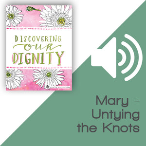 Discovering Our Dignity Audio Download Talk 6