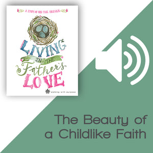 Living in the Father's Love Audio Download Talk 1